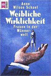 """Cover von """"Weibliche Wirklichkeit - Frauen in der Männerwelt"""""""