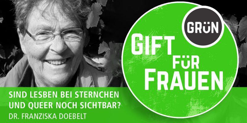 Dossier Gifgrün für Frauen | Dr. Franziska Doebelt | Sind Lesben bei Sternchen und Queer noch sichtbar?