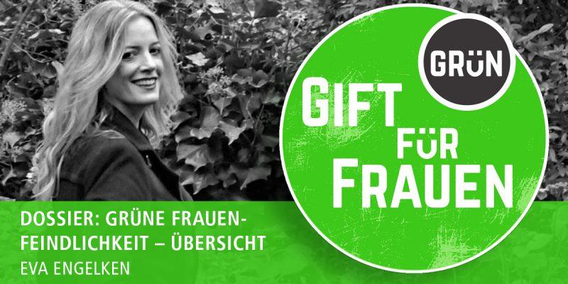 Dossier Giftgrün für Frauen, Übersicht | Eva Engelken | Dossier: Grüne Frauenfeindlichkeit – Übersicht
