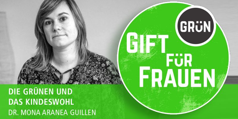 Dossier Giftgrün für Frauen | Dr. Mona Aranea Guillen | Die Grünen und das Kindeswohl