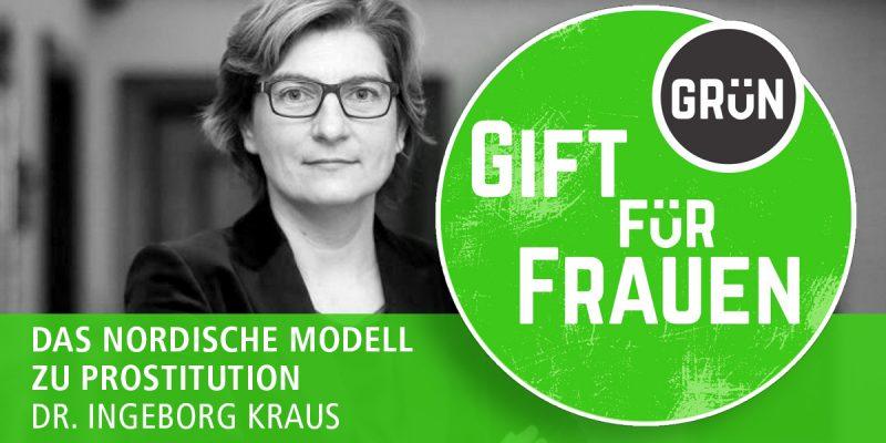 Dossier Giftgrün für Frauen, Teil 6 | Dr. Ingeborg Kraus: Das nordische Modell zur Prostitution